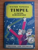 Victor Tufescu - Timpul, a patra dimensiune