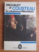 Anticariat: Yves Paccalet - In cautarea Atlantidei
