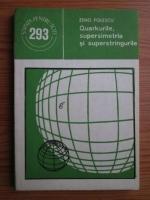 Anticariat: Zeno Folescu - Quarkurile, supersimetria si superstringurile