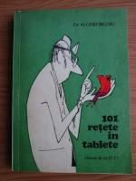 Anticariat: Alexandru Gheorghiu - 101 retete in tablete
