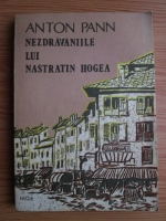 Anton Pann - Nezdravaniile lui Nastratin Hogea