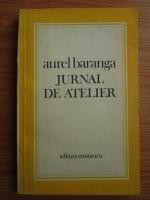 Anticariat: Aurel Baranga - Jurnal de atelier