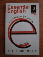 C. E. Eckersley - Essential English for Foreign Students (volumul 2)