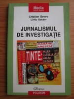 Anticariat: Cristian Grosu - Jurnalismul de investigatie
