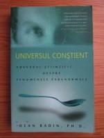 Anticariat: Dean Radin - Universul constient. Adevarul stiintific despre fenomenele paranormale