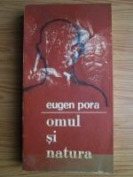 Anticariat: Eugen Pora - Omul si natura
