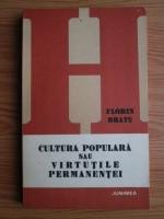 Florin Bratu - Cultura populara sau virtutile permanentei