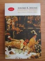 Anticariat: Jerome K. Jerome - Gandurile trandave ale unui pierde-vara