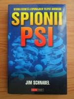 Anticariat: Jim Schnabel - Spionii PSI. Istoria secreta a spionajului telepat american