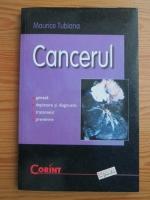 Anticariat: Maurice Tubiana - Cancerul