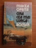 Anticariat: Mircea Oprita - Cina cea mai lunga