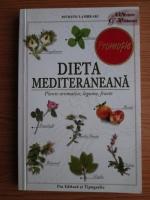 Anticariat: Myrsini Lambraki - Dieta mediteraneana. Plante aromatice, legume, fructe