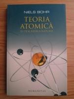 Anticariat: Niels Bohr - Teoria atomica a si descrierea naturii