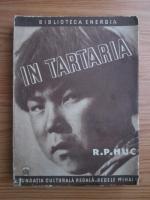 Anticariat: R. P. Huc - In Tartaria (1944)