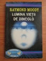 Raymond Moody - Lumina vietii de dincolo