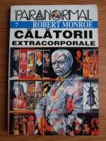 Robert Monroe - Calatorii extracorporale