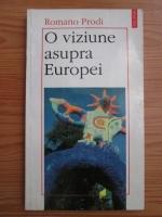 Anticariat: Romano Prodi - O viziune asupra Europei