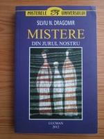 Anticariat: Silviu N. Dragomir - Mistere din jurul nostru