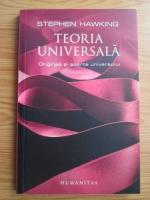 Anticariat: Stephen Hawking - Teoria universala. Originea si soarta universului