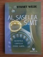 Anticariat: Stuart Wilde - Al saselea simt. Secretele corpului eteric subtil