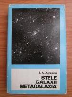 T. A. Aghekian - Stele, galaxii, metagalaxia