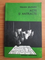 Anticariat: Traian Selmaru - Acte si antracte