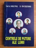 Anticariat: Vasile Paul - Centrele de putere ale lumii