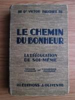 Anticariat: Victor Pauchet - Le chemin du bonheur: la reeducation de soi-meme (1936)
