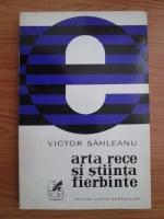 Anticariat: Victor Sahleanu - Arta rece si stiinta fierbinte