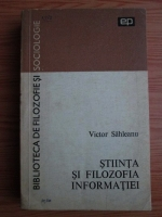 Victor Sahleanu - Stiinta si filozofia informatiei