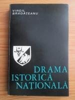Anticariat: Virgil Bradateanu - Drama istorica nationala