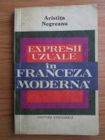 Anticariat: Aristita Negreanu - Expresii uzuale in franceza moderna