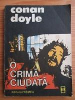 Arthur Conan Doyle - O crima ciudata