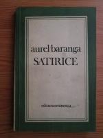Anticariat: Aurel Baranga - Satirice