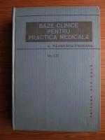 Aurel Paunescu Podeanu - Baze clinice pentru practica medicala. Chei pentru diagnostic si tratament pornind de la simptome, semne, sindroame (volumul 3)