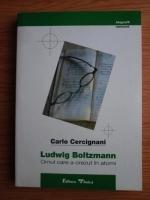 Anticariat: Carlo Cercignani - Ludwig Boltzmann, omul care a crezut in atomi