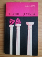 Anticariat: Carol Isac - Teatrul si viata