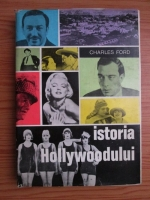 Anticariat: Charles Ford - Istoria Hollywoodului