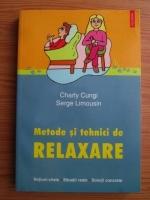 Anticariat: Charly Cungi - Metode si tehnici de relaxare