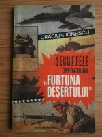 Craciun Ionescu - Secretele operatiunii Furtuna desertului