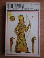 Anticariat: D. Tudor - Marii capitani ai lumii antice (volumul 2)