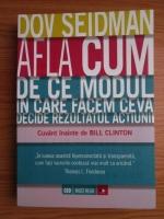 Dov Seidman - Afla cum. De ce modul in care facem ceva decide rezultatul actiunii