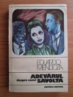 Eduardo Mendoza - Adevarul despre cazul Savolta