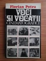 Anticariat: Florian Potra - Voci si vocatii cinematografice