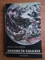 Anticariat: Florin Gheorghita - Enigme in galaxie