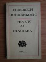 Friedrich Durrenmatt - Frank al cincilea