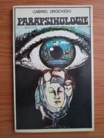 Gabriel Drochioiu - Parapsihologie