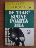 Anticariat: George Mihalache - De ti-ar spune poarta mea
