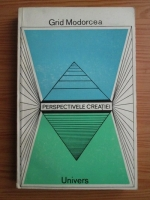 Anticariat: Grid Modorcea - Perspectivele creatiei