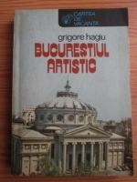Anticariat: Grigore Hagiu - Bucurestiul artistic